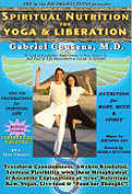 Spiritual Nutrition for Yoga and Liberation, Gabriel Cousens, M.D.